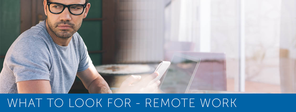 What to Look For - Remote Work